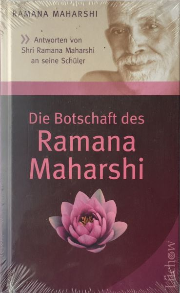 Ramana Maharshi - Die Botschaft des Ramana M.