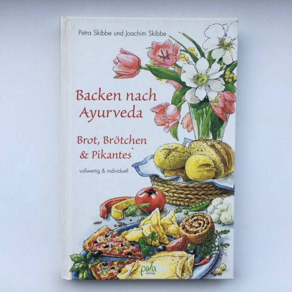Skibbe - Backen nach Ayurveda Brot&Brötchen